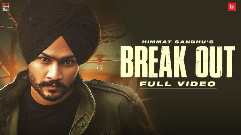 Break Out Lyrics - Himmat Sandhu