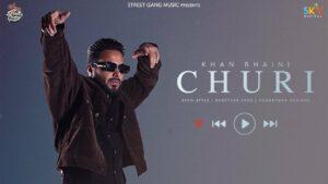 Churi Lyrics - Khan Bhaini, Shipra Goyal