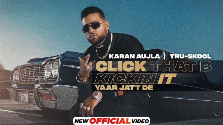 Click That B Kickin It Lyrics - Karan Aujla