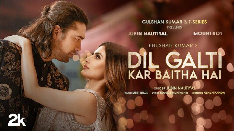 Dil Galti Kar Baitha Hai Lyrics - Jubin Nautiyal, Danish Sabri
