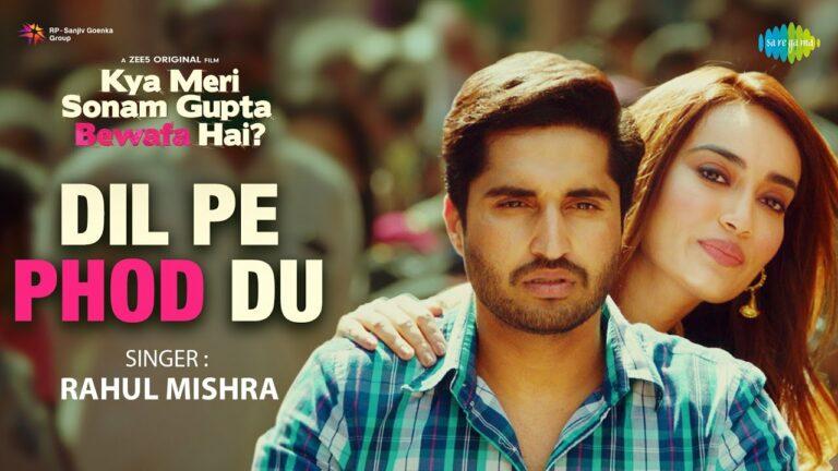 Dil Pe Phod Du Lyrics - Rahul Mishra