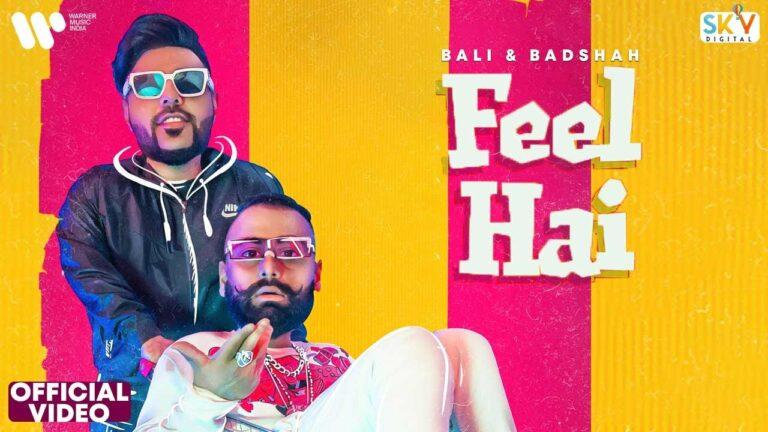 Feel Hai Lyrics - Bali, Badshah