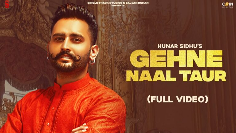 Gehne Naal Taur Lyrics - Hunar Sidhu