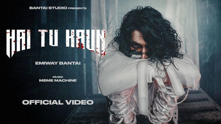 Hai Tu Kaun Lyrics - Emiway Bantai