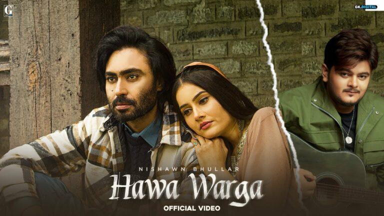 Hawa Warga Lyrics - Nishawn Bhullar