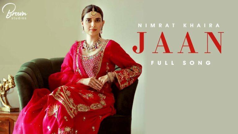 Jaan Lyrics - Nimrat Khaira