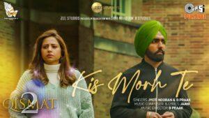 Kis Morh Te Lyrics - Jyoti Nooran, B Praak
