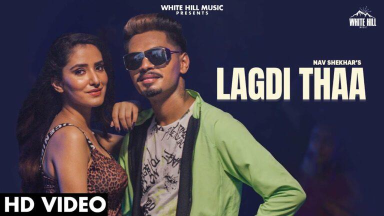 Lagdi Thaa Lyrics - Nav Shekhar