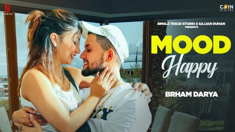 Mood Happy Lyrics - Brham Darya