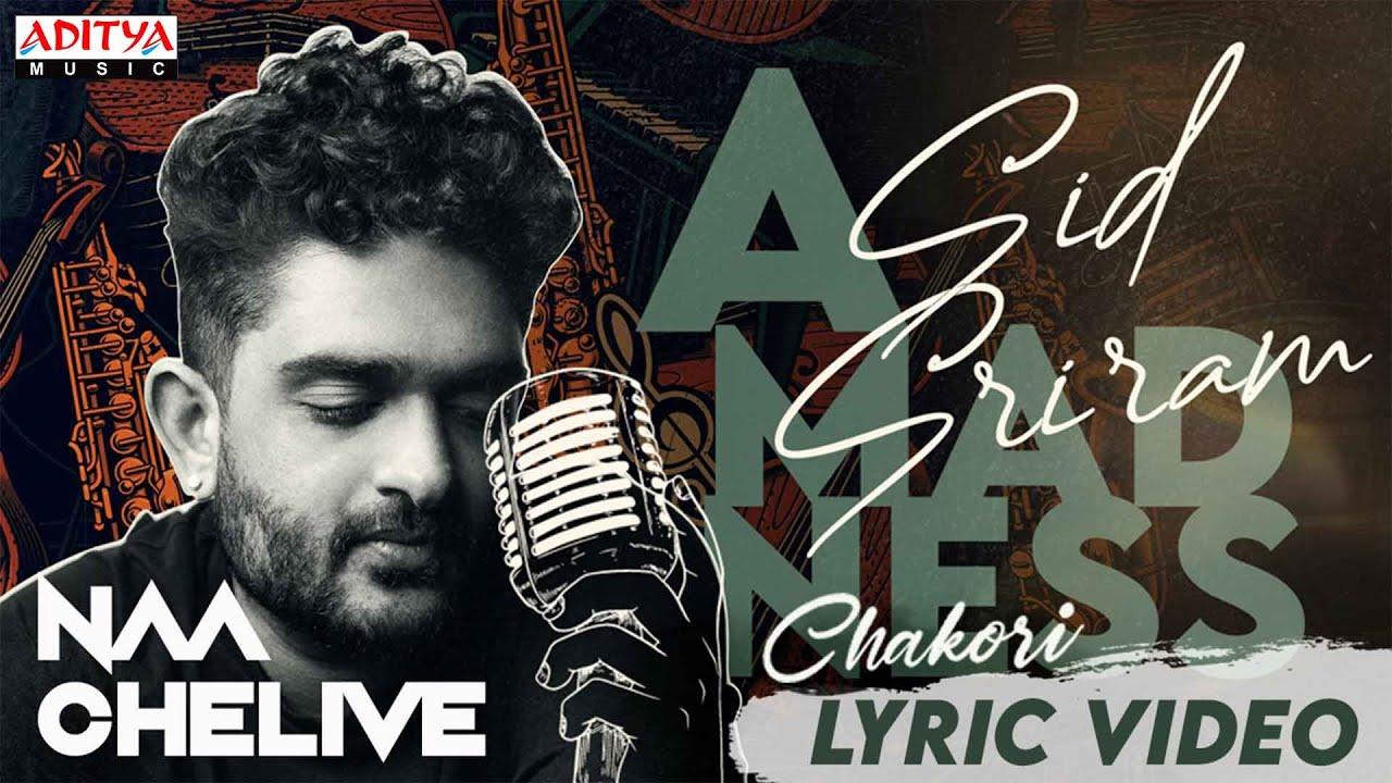 Naa Chelive Lyrics - Sid Sriram