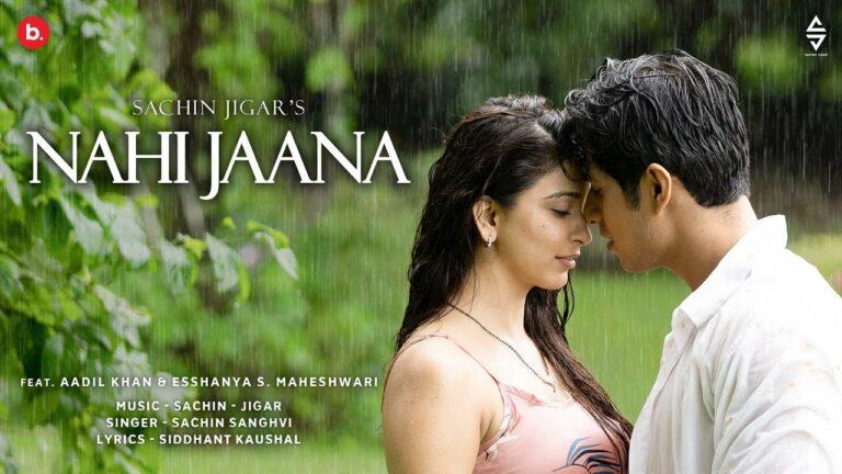 Nahi Jaana Lyrics - Sachin Sanghvi