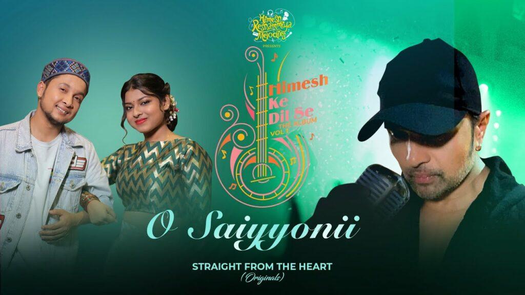 O Saiyyonii Lyrics - Pawandeep Rajan, Arunita Kanjilal