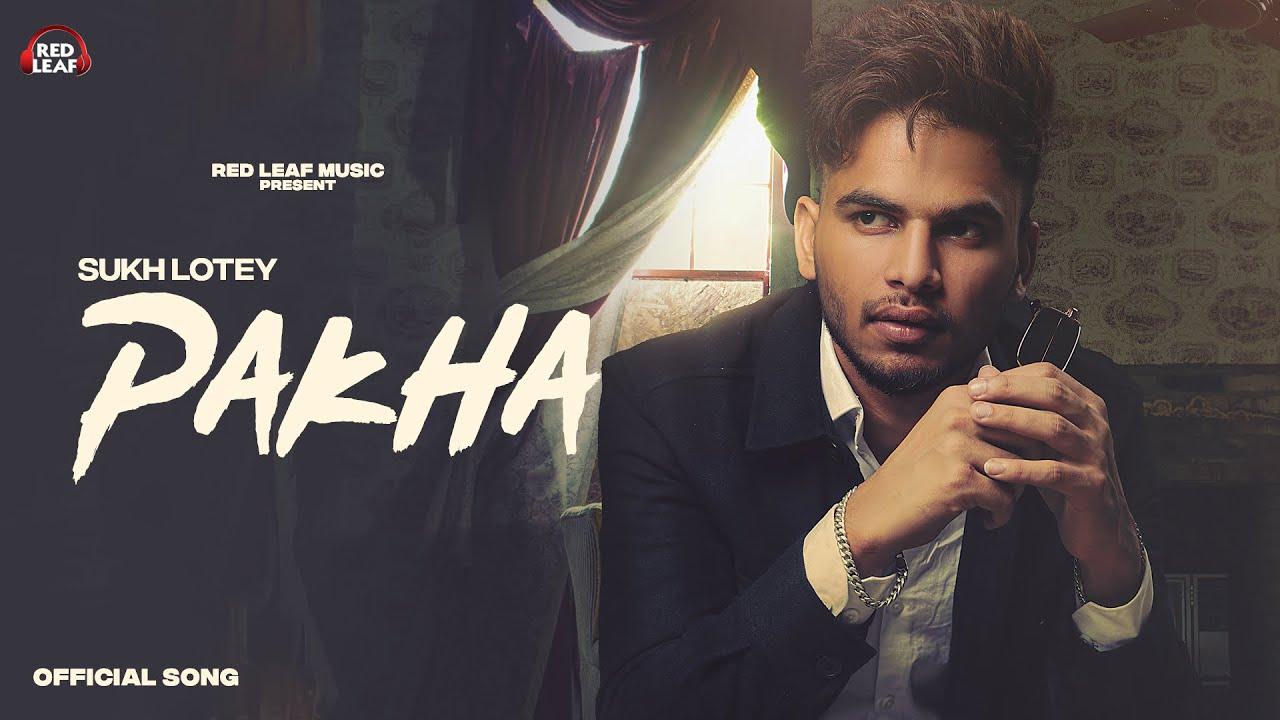 Pakha Lyrics - Sukh Lotey