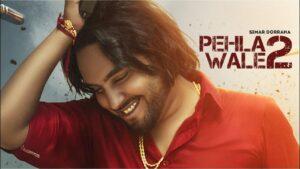 Pehla Wale 2 Lyrics - Simar Doraha