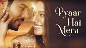 Pyaar Hai Mera Lyrics - Priyankit Jaiswal, Loveleen Kaur