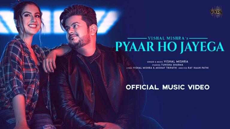 Pyaar Ho Jayega Lyrics - Vishal Mishra