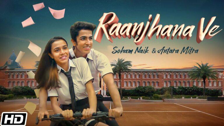 Raanjhana Ve Lyrics - Antara Mitra, Soham Naik