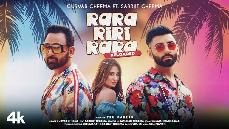 Rara Riri Rara Reloaded Lyrics - Gurvar Cheema, Sarbjit Cheema, Viruss