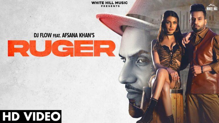 Ruger Lyrics - DJ Flow, Afsana Khan