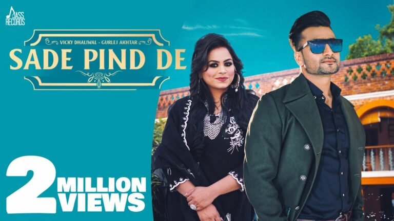 Sade Pind De Lyrics - Vicky Dhaliwal, Gurlej Akhtar