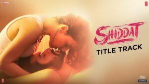 Shiddat (Title Track) Lyrics - Manan Bhardwaj