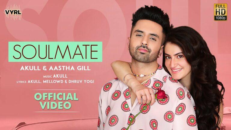 Soulmate Lyrics - Akull, Aastha Gill