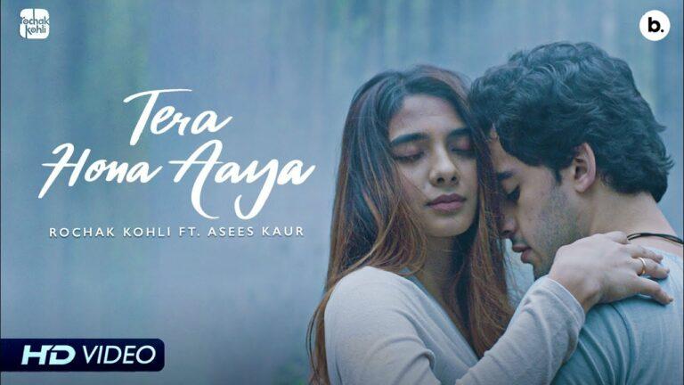 Tera Hona Aaya Lyrics - Rochak Kohli, Asees Kaur