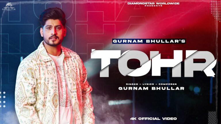 Tohr Lyrics - Gurnam Bhullar
