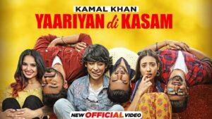 Yaariyan Di Kasam Lyrics - Kamal Khan