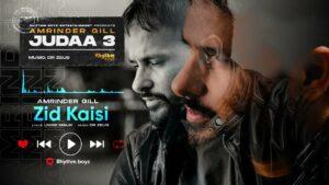 Zid Kaisi Lyrics - Amrinder Gill