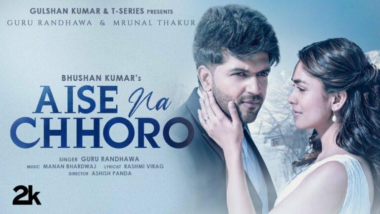 Aise Na Chhoro Lyrics - Guru Randhawa