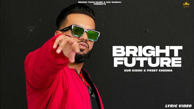Bright Future Lyrics - Gur Sidhu