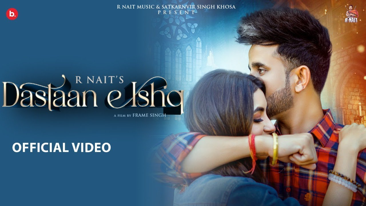 Dastaan E Ishq Lyrics - R Nait