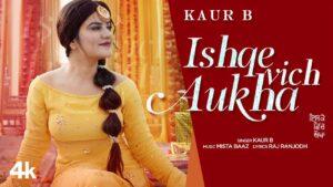 Ishqe Vich Aukha Lyrics - Kaur B