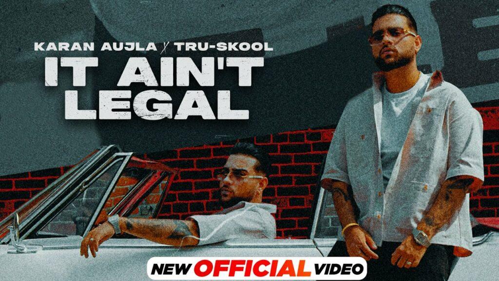 It Ain't Legal Lyrics - Karan Aujla