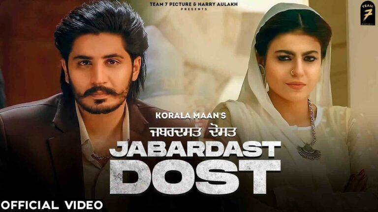 Jabardast Dost Lyrics - Korala Maan, Gurlej Akhtar