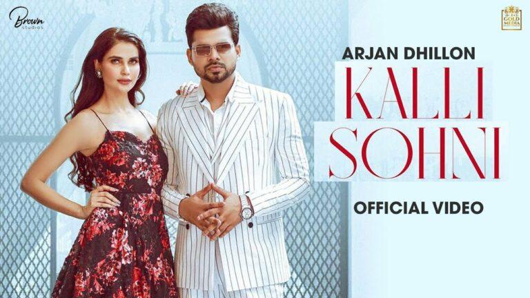 Kalli Sohni Lyrics - Arjan Dhillon
