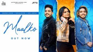 Maalko Lyrics - Gurlej Akhtar, Shehnaz Akhtar, Sahil Akhtar
