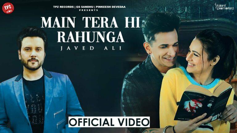 Main Tera hi Rahunga Lyrics - Javed Ali
