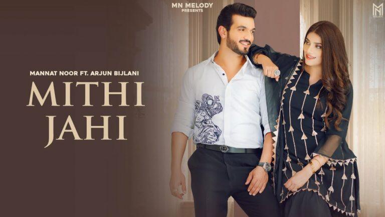 Mithi Jahi Lyrics - Mannat Noor