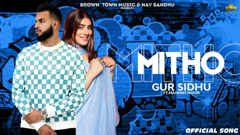 Mitho Lyrics - Gur Sidhu, Mannat Noor