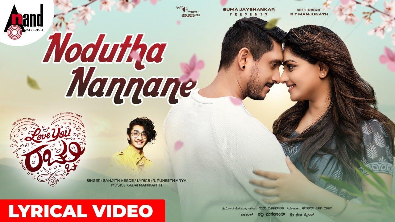 Nodutha Nannane Lyrics - Sanjith Hegde