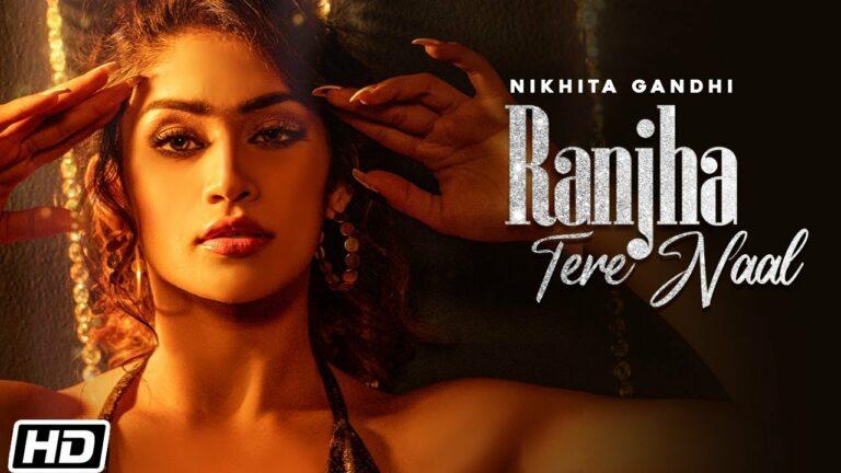 Ranjha Tere Naal Lyrics - Nikhita Gandhi
