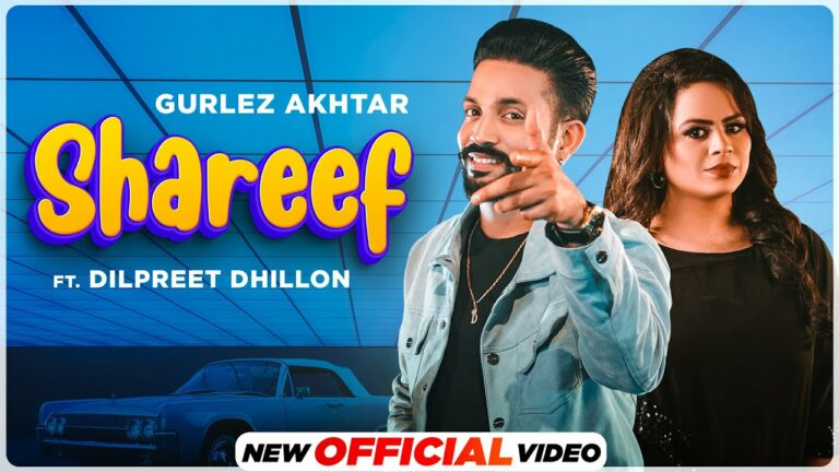 Shareef Lyrics - Gurlej Akhtar, Dilpreet Dhillon