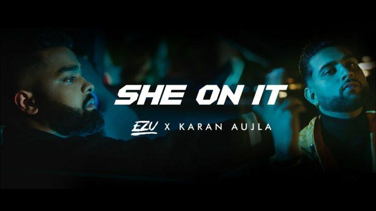 She On It Lyrics - Ezu, Karan Aujla