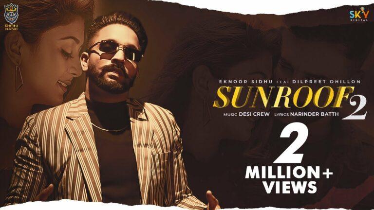Sunroof 2 Lyrics - Eknoor Sidhu, Dilpreet Dhillon