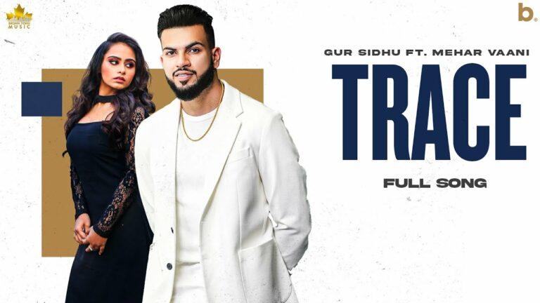 Trace Lyrics - Gur Sidhu, Mehar Vaani