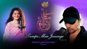 Tumpe Mar Jaaenge Lyrics - Palak Muchhal
