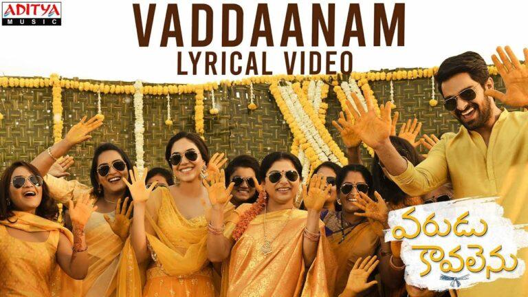Vaddaanam Lyrics - Geetha Madhuri, ML Gayatri, Aditi Bhavaraju, Shruthi Ranjani, Sri Krishna