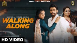 Walking Along Lyrics - Nawab, Gurlej Akhtar